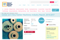 Global and China Rubber Machinery Industry Report, 2014-2017