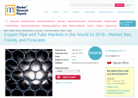 Copper Pipe and Tube Markets in the World to 2018