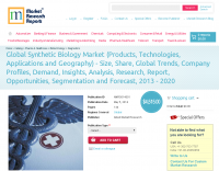 Global Synthetic Biology Market to 2013 - 2020