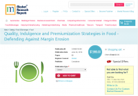 Quality, Indulgence and Premiumization Strategies in Food