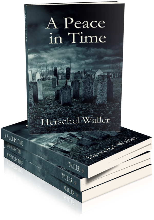 NEW BOOK RELEASE-A Peace in Time, by author Herschel Waller