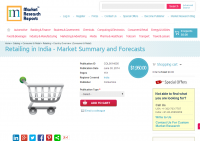 Retailing in India - Market Summary and Forecasts