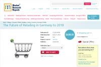 Future of Retailing in Germany to 2018
