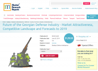 Georgian Defense Market Attractiveness to 2019