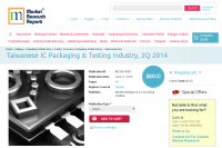 Taiwanese IC Packaging and Testing Industry, 2Q 2014
