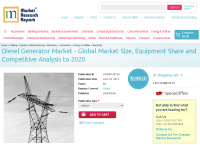 Diesel Generator Market - Global Market Size to 2020