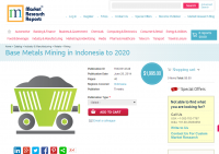 Base Metals Mining in Indonesia to 2020