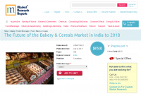 Future of the Bakery and Cereals Market in India to 2018