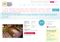 United Kingdom: Future of the Bakery and Cereals Market 2018