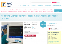 Orthopedic Power Tools - Global Analysis and Market Forecast