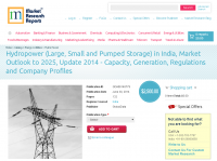 Hydropower in India, Market Outlook to 2025, Update 2014