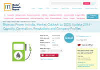 Biomass Power in India, Market Outlook to 2025, Update 2014