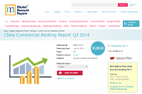China Commercial Banking Report Q3 2014