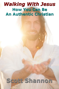 Walking With Jesus: How You Can Be An Authentic Christian