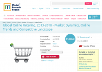 Global Online Retailing, 2013-2018 - Market Dynamics