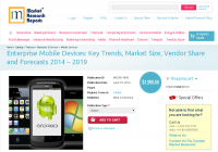 Enterprise Mobile Devices: Key Trends, Market Size 2014