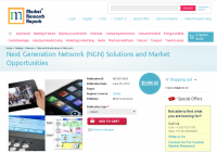 Next Generation Network (NGN) Solutions and Market Opportuni