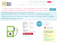 Annual Global Planned Pipelines Outlook