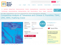 Competitive Analysis of Taiwanese and Chinese IC Foundries