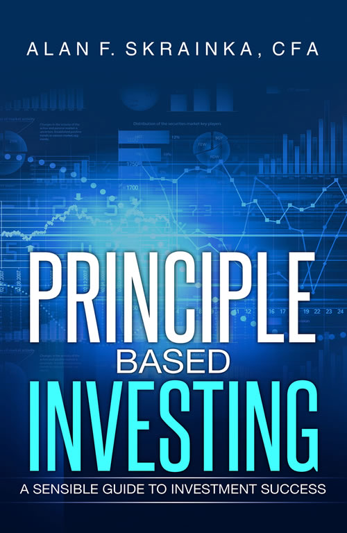 Principle Based Investing:, by author Alan F. Skrainka