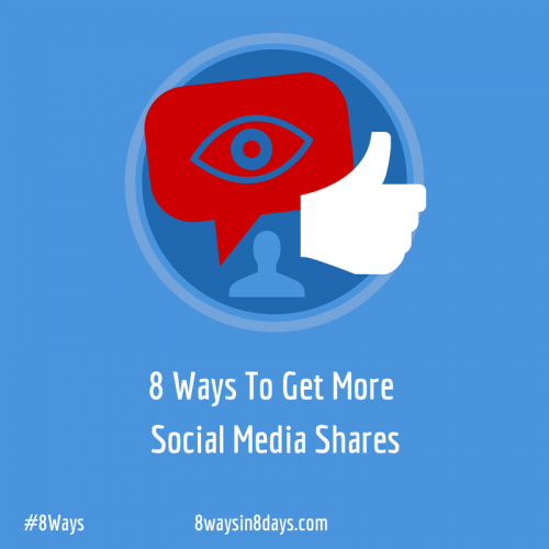 8 Ways To Get More Social Media Shares'
