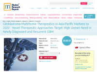 Glioblastoma Multiforme Therapeutics in Asia-Pacific Markets