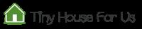 Tiny House for Us Logo