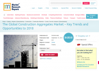 Global Construction Aggregates Market Opportunities to 2018
