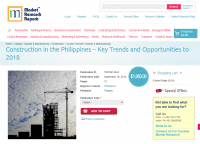 Construction in the Philippines Opportunities to 2018