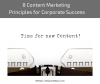 8 Content Marketing Principles for Corporate Success