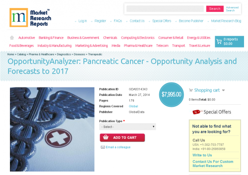 Pancreatic Cancer Opportunity Analysis and Forecasts to 2017'