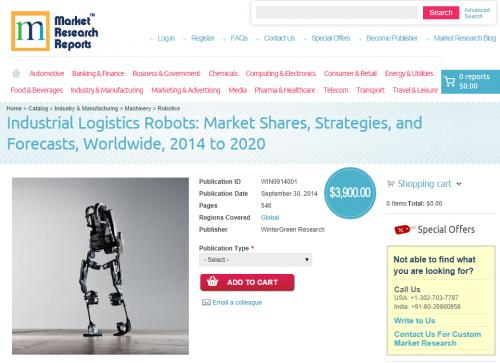 Industrial Logistics Robots Market 2014 to 2020'