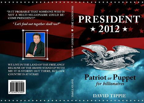 President 2012, Patriot or Puppet for billionaires'