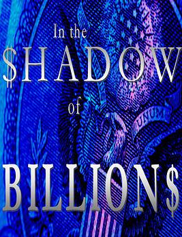 In The Shadow of Billions'