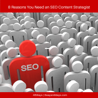 8 Reasons You Need an SEO Content Strategist
