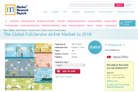 Global Full Service Airline Market to 2018