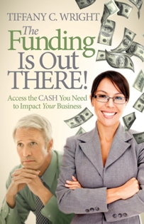 The Funding Is Out There!'
