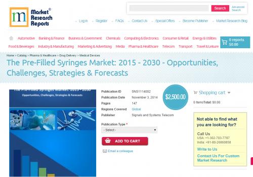 The Pre-Filled Syringes Market: 2015 - 2030'