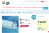 Indian Coronary Stent Market Forecast to 2019