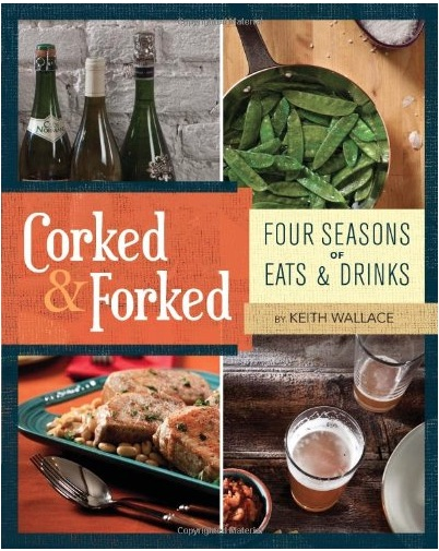 Corked & Forked Book by Keith Wallace'