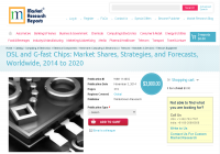 DSL and G-fast Chips Market Worldwide 2014 to 2020