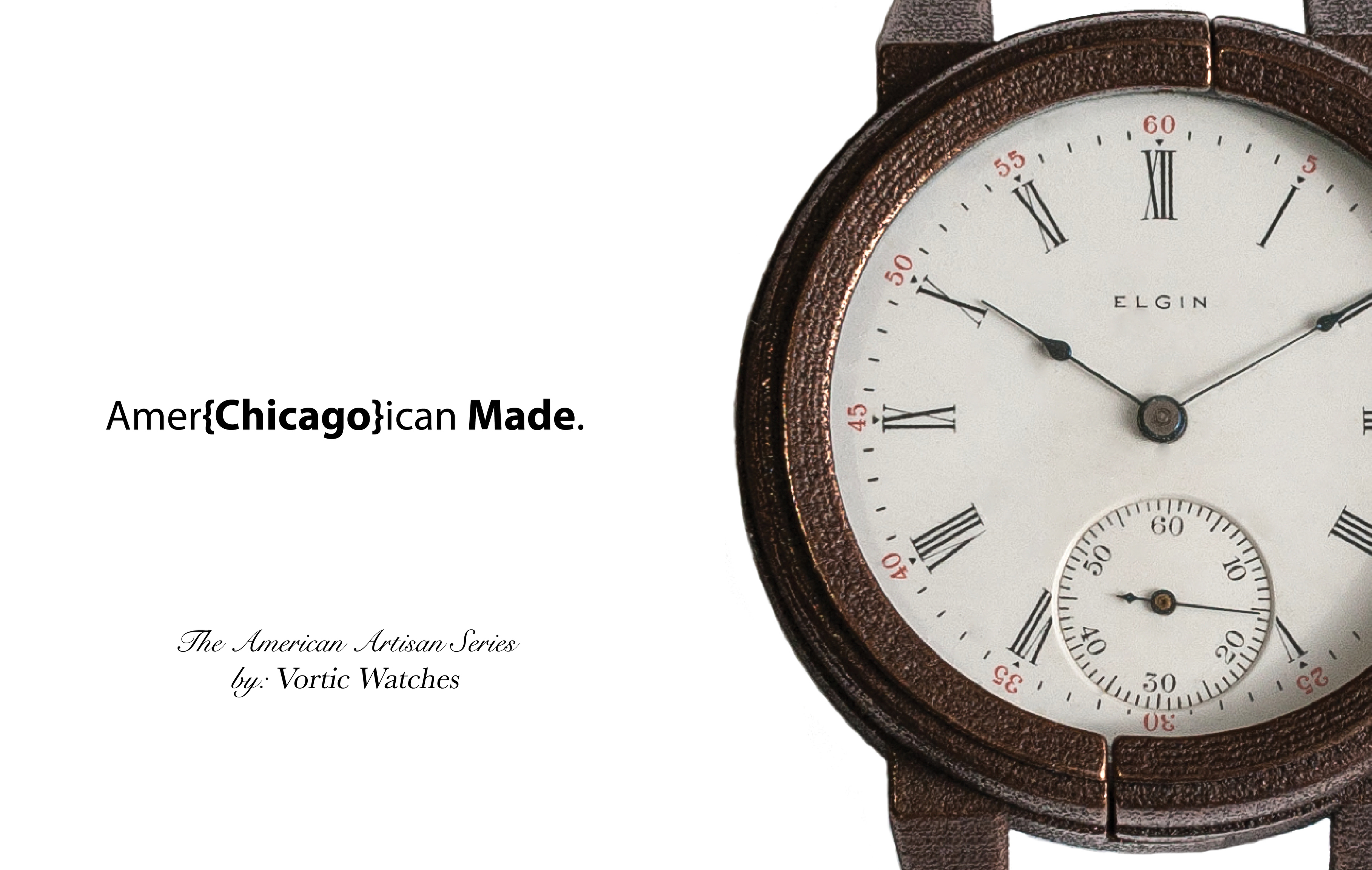 Vortic Amer{Chicago}ican Made Watches