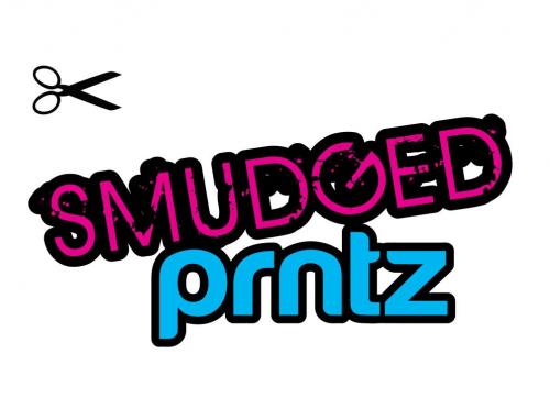 SMUDGED Prntz'