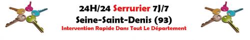 Serrurier 247 Seine Saint Denis'