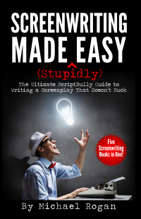 Screenwriting Made Stupidly Easy Collection