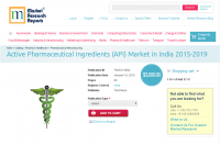 Active Pharmaceutical Ingredients (API) Market in India 2015