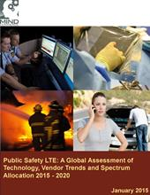 Public Safety LTE: A Global Assessment of Market Size, Techn'