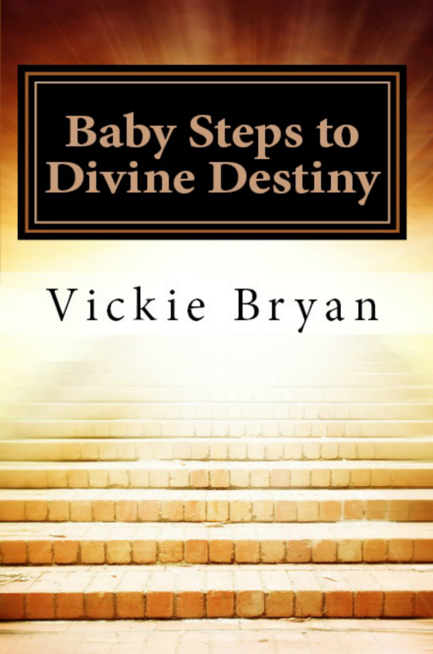 Baby Steps to Divine Destiny