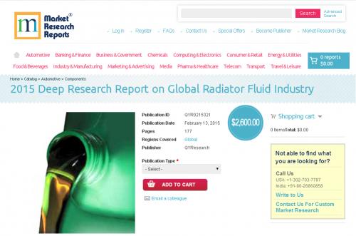 2015 Deep Research Report on Global Radiator Fluid Industry'