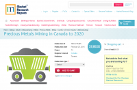 Precious Metals Mining in Canada to 2020